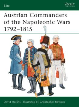 Austrian Commanders of the Napoleonic Wars (Elite Series #101)