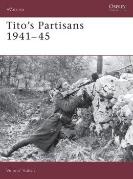 Tito's Partisans, 1941-45