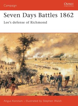 Seven Days Battles: Lee's Defence of Richmond (Campaign Series #133)