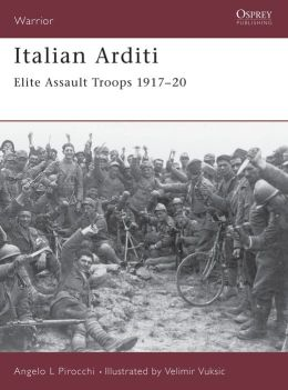 Italian Arditi: Elite Assult Troops 1917-20