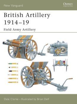 British Artillery 1914-1918 (1) Field Artillery