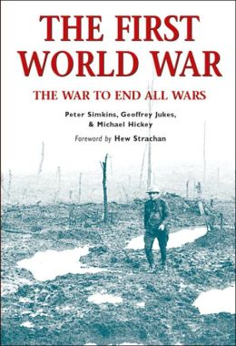 The First World War- The War to End All Wars