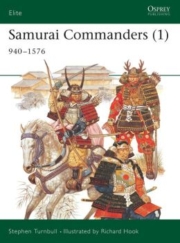 Samurai Commanders (1), 940-1576 (Elite Series)