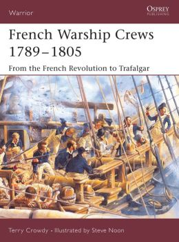 French Warship Crews 1792-1805: From the French Revolution to Trafalgar