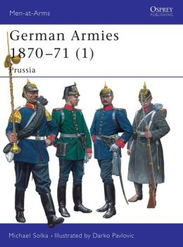 German Armies 1870-71 (Men-at-Arms Series): Prussia
