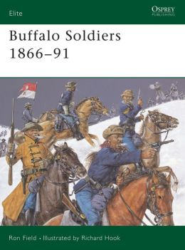Buffalo Soldiers 1866-91 (Elite 107)