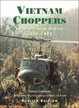 Vietnam Choppers: Helicopters in Battle, 1950-1975