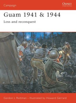 Guam 1941-1944: Loss and Reconquest