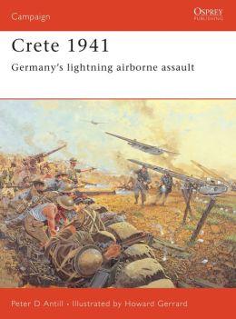 Crete 1941: Germany's Lightning Airborne Assault