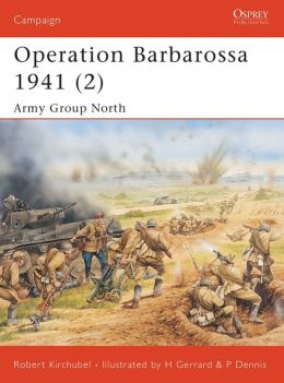 Operation Barbarossa 1941, 2: Army Group North (Campaign Series #148)
