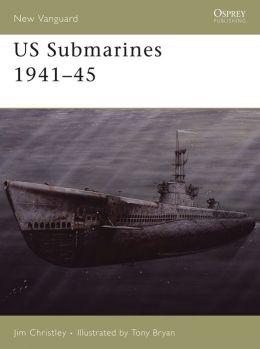 U.S. Submarines, 1941-45 (New Vanguard 118)