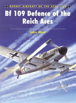 Bf 109 Defence of the Reich Aces (Aircraft of the Aces 68)