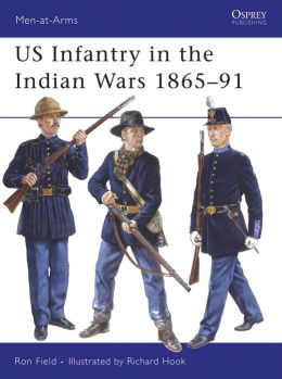 U.S. Infantry in the Indian Wars 1865-91