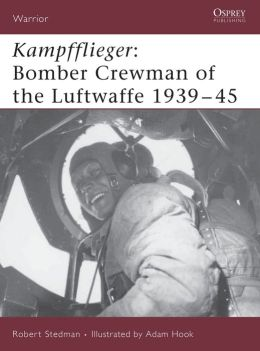 Kampfflieger: Bomber Crewman of the Luftwaffe 1939-43 (Warrior 99)