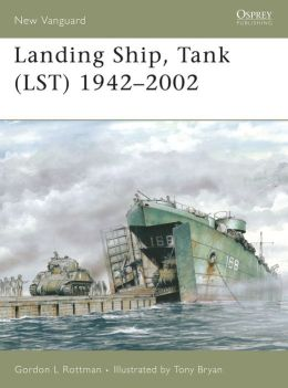 Landing Ship, Tank (LST) 1942-2002 (New Vanguard 115)