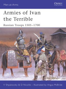 Armies of Ivan the Terrible (Men-at-Arms 427)