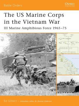 The US Marine Corps in the Vietnam War: III Marine Amphibious Corps 1965-75