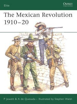 The Mexican Revolution, 1910-1920 (Elite 137)