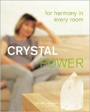 Crystal Power : For Harmony in Every Room