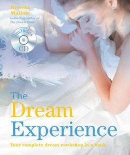 The Dream Experience: Your Complete Dream Workshop in a Book