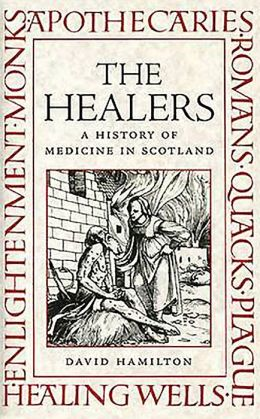 The Healers: A History of Scottish Medicine