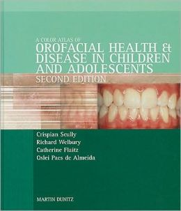 A Color Atlas of Orofacial Health and Disease in Children and Adolescents: Diagnosis and Management