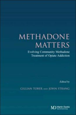 Methadone Matters: Evolving Practice of Community Methadone Treatment of Opiate Addiction