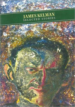 James Kelman: Selected Stories
