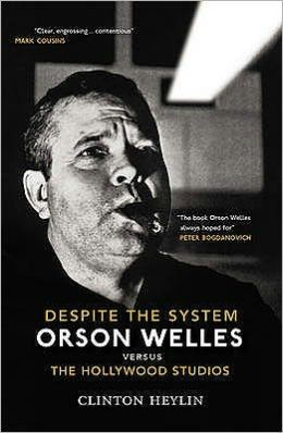 Despite the System : Orson Welles VS the Hollywood Studios