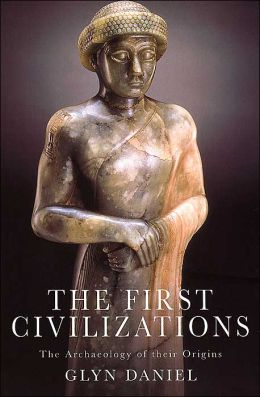 First Civilizations: The Archaeology of Their Origins