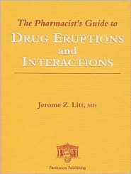 Pharmacist's Guide to Drug Eruptions and Interactions