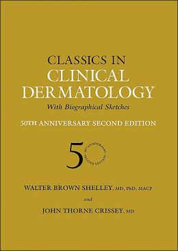 Classics in Clinical Dermatology with Biographical Sketches