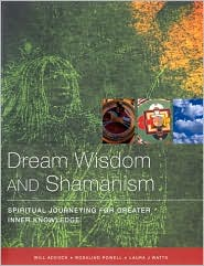 Dream Wisdom and Shaman Journeys