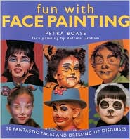 Fun with Face Painting: 50 Fantastic Faves and Dressing-up Disguises