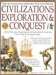 Civilizations, Exploration & Conquest: The Illustrated History Encyclopedia
