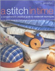 A Stitch in Time: The Perfect Introduction to Numerous Needlecraft Techniques