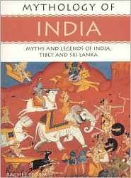 India: Myths and Legends of India, Tibet and Sri Lanka (Mythology of Series)