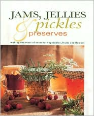 Jams, Jellies, Pickles and Preserves (Gifts from Nature Series)