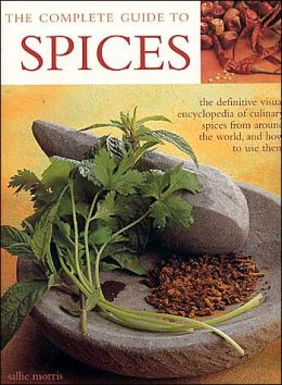 The Complete Guide to Spices