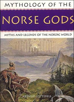 Mythology of the Norse Gods: Myths and Legends of the Nordic World