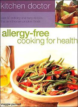 Allergy Free Cooking for Health (Kitchen Doctor Series)