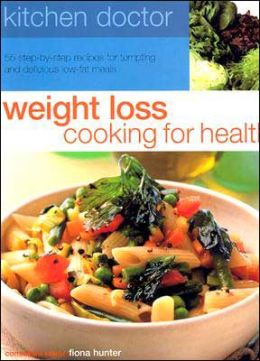 Weight Loss Cooking for Health (Kitchen Doctor Series)