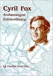 Cyril Fox: Archaeologist Extraordinary