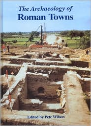 The Archaeology of Roman Towns Studies in Honour of John S. Wacher