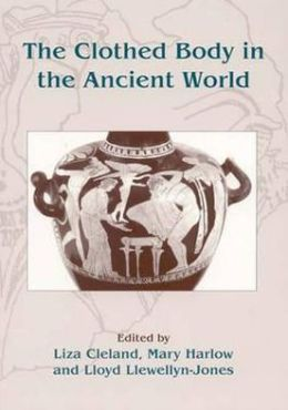 The Clothed Body in the Ancient World