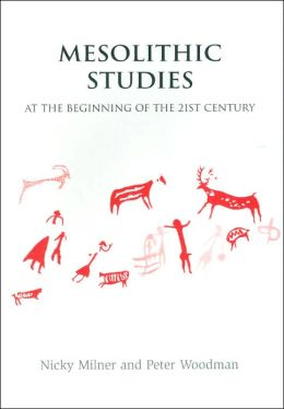 Mesolithic Studies at the Beginning of the 21st Century