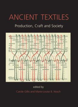 Ancient Textiles: Production, Craft and Society
