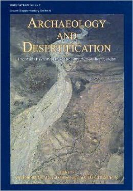 Archaeology and Desertification: The Wadi Faynan Landscape Survey, Southern Jordan [With CD (Audio)]