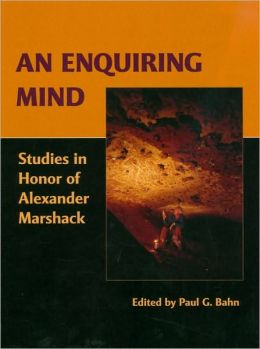 An Enquiring Mind: Studies in Honor of Alexander Marshack