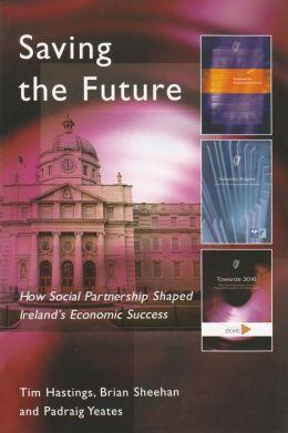 Saving the Future: How Social Partnership Shaped Ireland's Economic Success